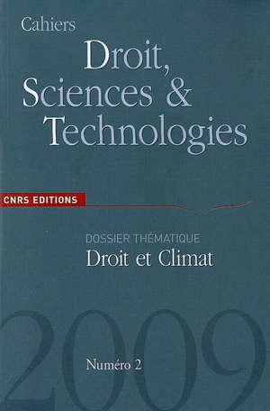 Cahiers droit, sciences & technologies. n° 2 (2009), Droit et climat