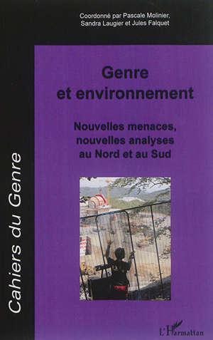 Cahiers du genre. n° 59, Genre et environnement : nouvelles menaces, nouvelles analyses au Nord et au Sud