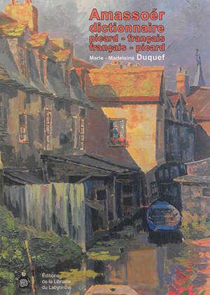 Amassoér : dictionnaire picard-français, français-picard