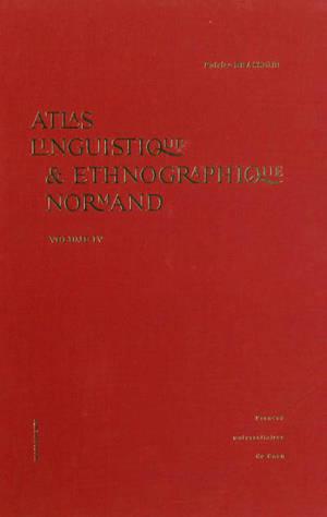 Atlas linguistique et ethnographique normand. Volume 4