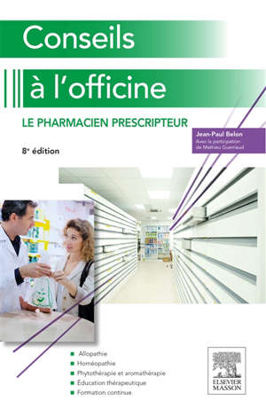 Conseils à l'officine : le pharmacien prescripteur