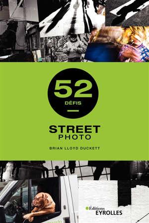 Street photo : 52 défis