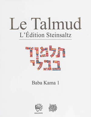 Le Talmud : l'édition Steinsaltz, Volume 29, Baba Kama. Volume 1