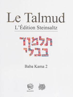 Le Talmud : l'édition Steinsaltz, Volume 30, Baba Kama. Volume 2