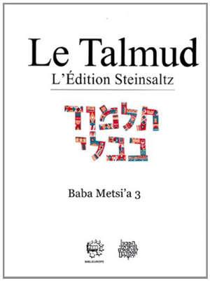 Le Talmud : l'édition Steinsaltz, Volume 10, Baba Metsi'a. Volume 3