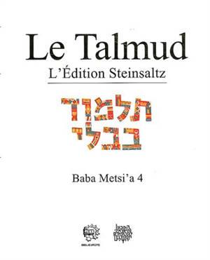 Le Talmud : l'édition Steinsaltz, Volume 11, Baba Metsi'a. Volume 4