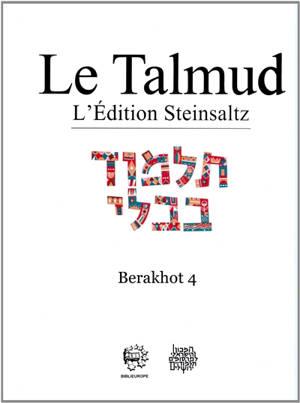 Le Talmud : l'édition Steinsaltz, Volume 4, Berakhot. Volume 4
