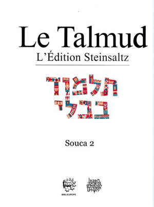Le Talmud : l'édition Steinsaltz, Volume 6, Souca. Volume 2