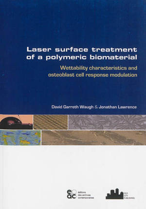 Laser surface treatment of a polymeric biomaterial : wettability characteristics and osteoblast cell response modulation