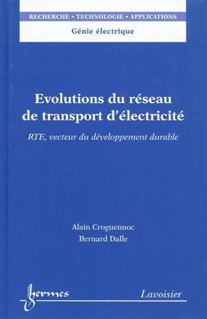 Evolutions du réseau de transport d'éléctricité : RTE, vecteur du développement durable