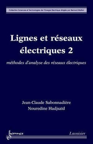 Lignes et réseaux électriques. Volume 2, Méthode d'analyse des réseaux électriques