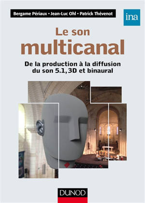 Le son multicanal : de la production à la diffusion du son 5.1, 3D et binaural