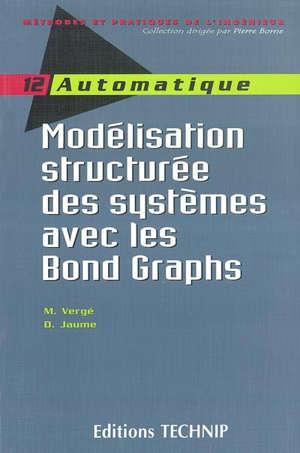 Modélisation structurée des systèmes avec les Bonds Graphs