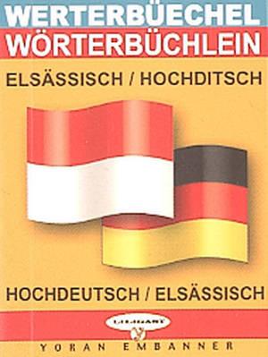 Werterbüechel elsässisch-hochditsch = Wörterbüchlein hochdeutsch-elsässisch