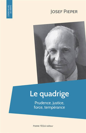 Le quadrige : prudence, justice, force, tempérance
