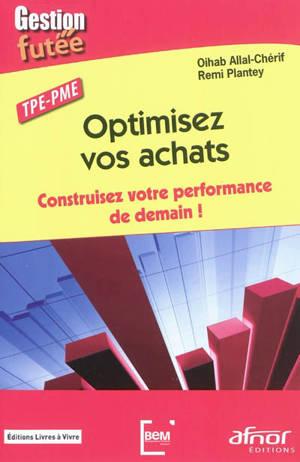 Optimisez vos achats : construisez votre performance de demain ! : TPE-PME