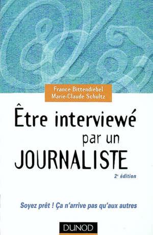 Être interviewé par un journaliste : soyez prêts ! Ça n'arrive pas qu'aux autres