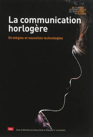 La communication horlogère : stratégies et nouvelles technologies