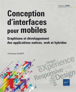 Conception d'interfaces pour mobiles : graphisme et développement des applications natives, web et hybrides