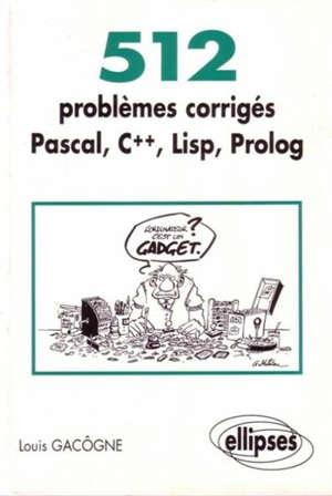 512 problèmes corrigés Pascal, C++, Lisp, Prolog