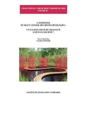 L'expertise du Haut Conseil des biotechnologies : un facilitateur du dialogue sciences-société ?