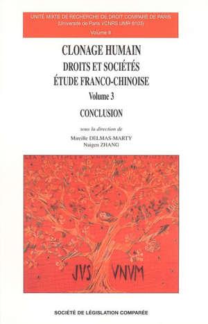 Clonage humain : droits et sociétés, étude franco-chinoise. Volume 3, Conclusion