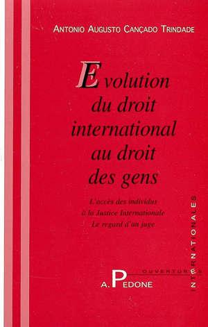 Evolution du droit international au droit des gens : l'accès des individus à la justice internationale, le regard d'un juge