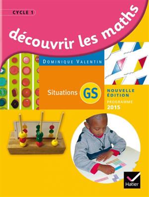 Découvrir les maths, GS : situations : programme 2015