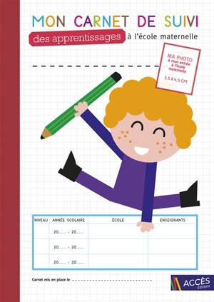 Mon carnet de suivi des apprentissages à l'école maternelle