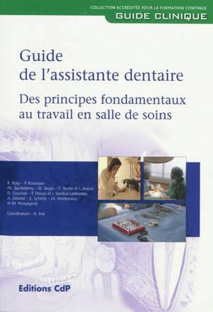 Guide de l'assistante dentaire : des principes fondamentaux au travail en salle de soins