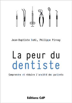 La peur du dentiste : comprendre et réduire l'anxiété des patients