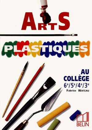 Arts plastiques au collège : 6e 5e 4e 3e