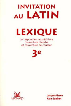 Invitation au latin : lexique 3e