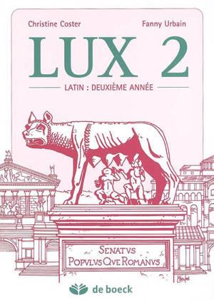 Lux. Volume 2, Latin : deuxième année