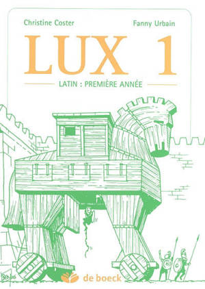 Lux. Volume 1, Latin : première année