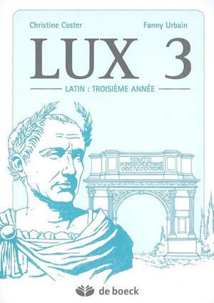 Lux. Volume 3, Latin, troisième année