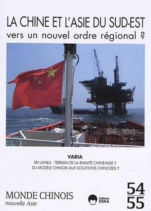 Monde chinois : nouvelle Asie. n° 54-55, La Chine et l'Asie du Sud-Est : vers un nouvel ordre régional ?