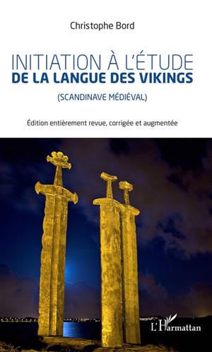 Initiation à l'étude de la langue des Vikings (scandinave médiéval)