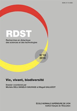 RDST : recherches en didactique des sciences et des technologies. n° 18, Vie, vivant, biodiversité