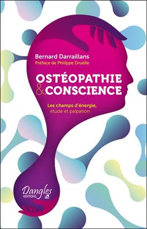 Ostéopathie & conscience : les champs d'énergie : étude et palpation