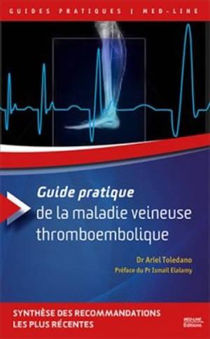 Guide pratique de la maladie veineuse thromboembolique