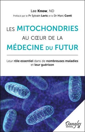 Les mitochondries au coeur de la médecine du futur : leur rôle essentiel dans de nombreuses maladies et leur guérison