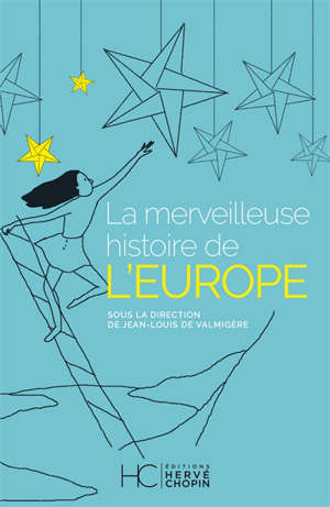 La merveilleuse histoire de l'Europe