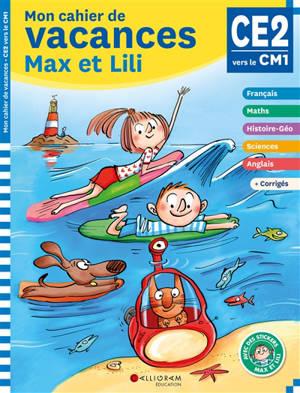 Mon cahier de vacances Max et Lili, CE2, CM1, 8-9 ans : conforme aux programmes