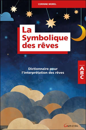 La symbolique des rêves : dictionnaire pour l'interprétation des rêves
