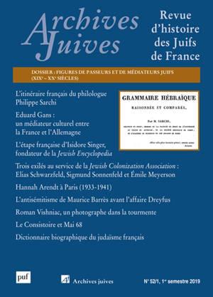 Archives juives. n° 52-1, Figures de passeurs et de médiateurs juifs (XIXe-XXe siècles)