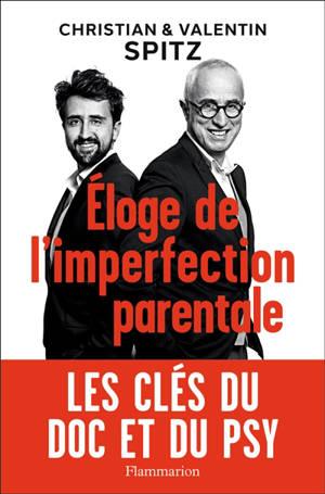 Eloge de l'imperfection parentale : anti-manuel d'éducation
