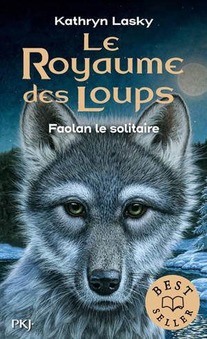 Le royaume des loups. Volume 1, Faolan le solitaire