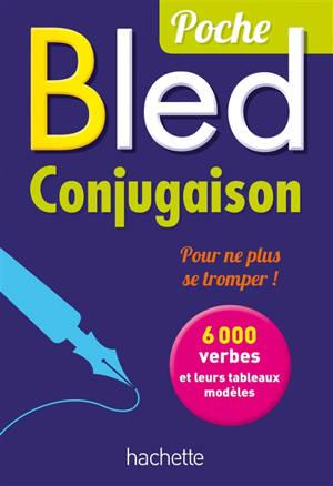Bled conjugaison : 6.000 verbes et leurs tableaux modèles