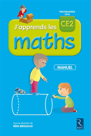 J'apprends les maths CE2 : manuel : programmes 2016
